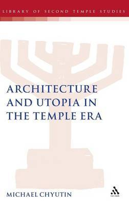 Architecture and Utopia in the Temple Era by Michael Chyutin image