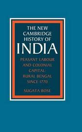 Peasant Labour and Colonial Capital by Sugata Bose