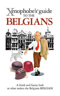 The Xenophobe's Guide to the Belgians by Anthony Mason