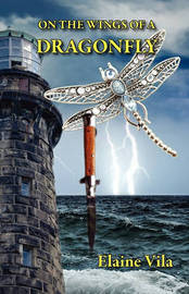 On the Wings of a Dragonfly by Elaine Vila
