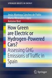 How Green are Electric or Hydrogen-Powered Cars? by Jesus Montoya Sanchez de Pablo
