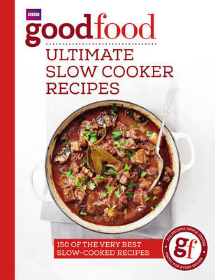 Good Food: Ultimate Slow Cooker Recipes by Good Food Guides image