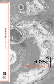 Melancholy II by Jon Fosse