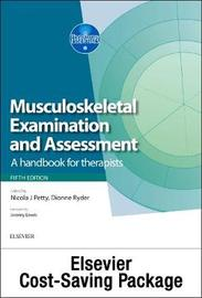 Musculoskeletal Examination and Assessment, Vol 1 5e and Principles of Musculoskeletal Treatment and Management Vol 2 3e (2-Volume Set) by Nicola J. Petty
