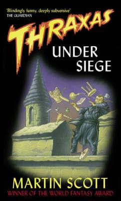 Thraxas Under Siege by Martin Scott