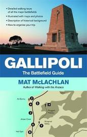 Gallipoli: The Battlefield Guide by Mat McLachlan