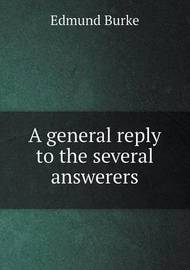 A General Reply to the Several Answerers by Edmund Burke