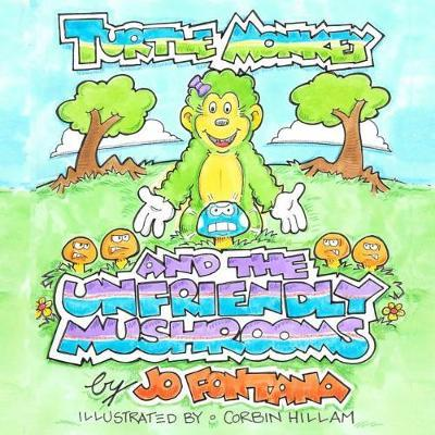 Turtle Monkey and the Unfriendly Mushrooms by Jo Fontana