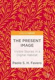 The Present Image by Paolo S. H. Favero