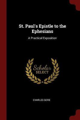 St. Paul's Epistle to the Ephesians by Charles Gore image