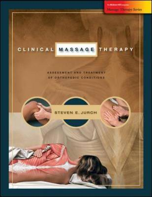 Clinical Massage Therapy: Assessment and Treatment of Orthopedic Conditions by Steven E Jurch image