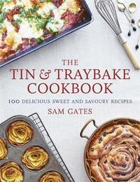 The Tin & Traybake Cookbook by Sam Gates