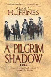 A Pilgrim Shadow by Alan C Huffines image