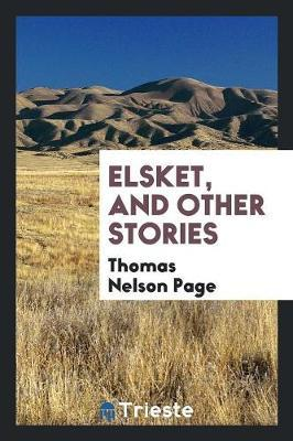 Elsket, and Other Stories by Thomas Nelson Page