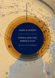 China and the Middle East by James M. Dorsey