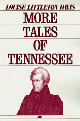 More Tales of Tennessee by Louise Davis