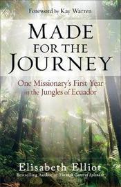Made for the Journey by Elisabeth Elliot