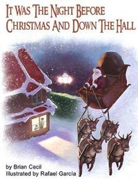 It Was the Night Before Christmas and Down the Hall by Brian Cecil