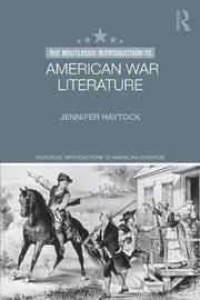 The Routledge Introduction to American War Literature by Jennifer Haytock