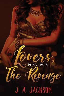 Lovers, Players The Seducer, The Revenge! by J.A. Jackson image