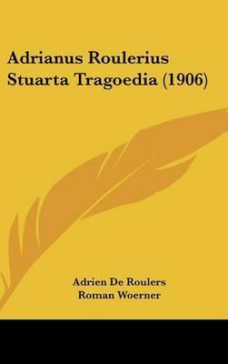 Adrianus Roulerius Stuarta Tragoedia (1906) by Adrien de Roulers image