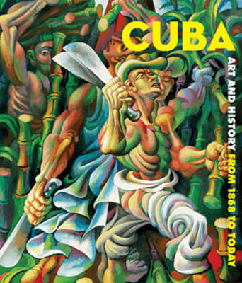 Cuba: Art History from 1868 to Today