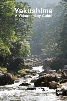 Yakushima: A Yakumonkey Guide by Clive Witham