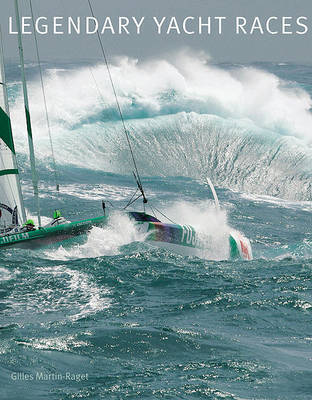 Legendary Yacht Races by Gilles Martin-Raget