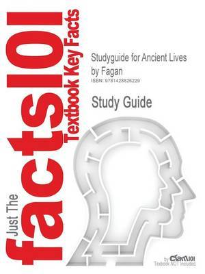 Studyguide for Ancient Lives by Fagan, ISBN 9780131115538 by Cram101 Textbook Reviews image