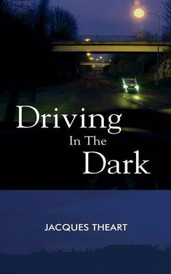 Driving in the Dark by Jacques Theart