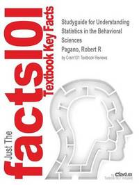 Studyguide for Understanding Statistics in the Behavioral Sciences by Pagano, Robert R, ISBN 9781133848929 by Cram101 Textbook Reviews image