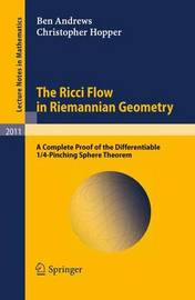 The Ricci Flow in Riemannian Geometry by Ben Andrews