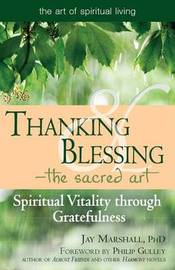 Thanking & Blessing-The Sacred Art by Jay Marshal