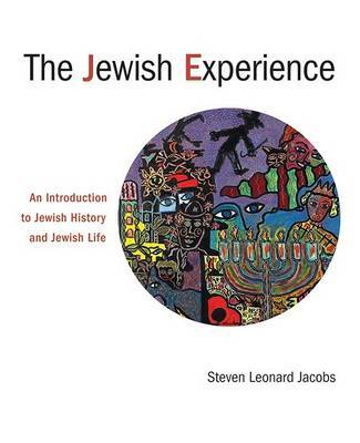 The Jewish Experience by Steven L Jacobs