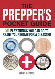 The Prepper's Pocket Guide by Bernie Carr
