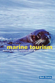 Marine Tourism: Development, Impacts and Management by Mark Orams image