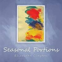 Seasonal Portions by Elizabeth Clayton