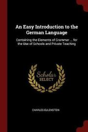 An Easy Introduction to the German Language by Charles Eulenstein image