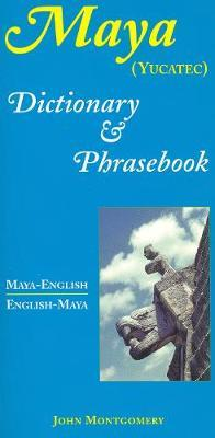 Maya-English/English-Maya Dictionary and Phrasebook by John Montgomery image