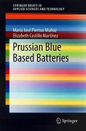 Prussian Blue Based Batteries by Maria Jose Piernas Munoz
