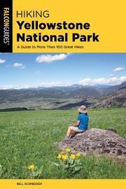 Hiking Yellowstone National Park by Bill Schneider