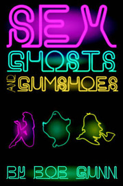 Sex, Ghosts and Gumshoes by Bob Gunn image