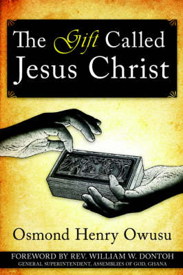 The Gift Called Jesus Christ by Osmond , Henry Owusu image