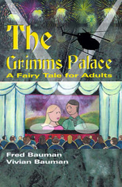 The Grimms Palace: A Fairy Tale for Adults by Fred Bauman image