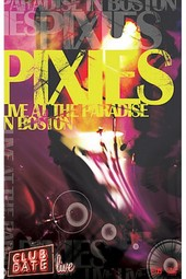 Pixies, The - Live At The Paradise In Boston on DVD