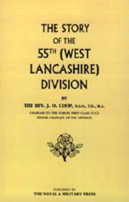 Story of the 55th (West Lancashire) Division by J.O. Coop