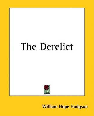 The Derelict by W. H. Hodgson