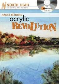 Nancy Reyner's Acrylic Revolution: Watercolor and Oil Effects with Acrylic Paint by Nancy Reyner image