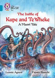 The battle of Kupe and Te Wheke: A Maori Tale by Leoni Agnew