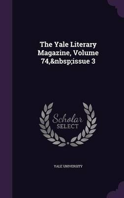 The Yale Literary Magazine, Volume 74, Issue 3